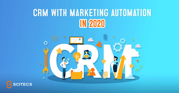 CRM with marketing automation in 2020